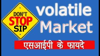 Don't Stop SIP in Volatile Market | एसआईपी के फायदे | How to Invest in Volatile Market?