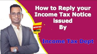How To Reply Your Income Tax Notice Issued By Income Tax Dept