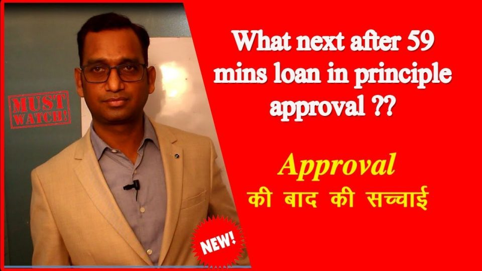 What next after 59 mins loan in principle approval ??